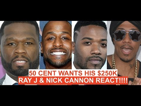 50 Cent Gets REACTION From Ray J, Nick Cannon And Jackie Long Over Him DEMANDING Jackie Pay $250K