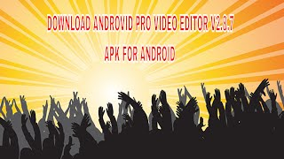 Gambar cover DOWNLOAD ANDROVID PRO VIDEO EDITOR V2 8 7 APK FOR ANDROID