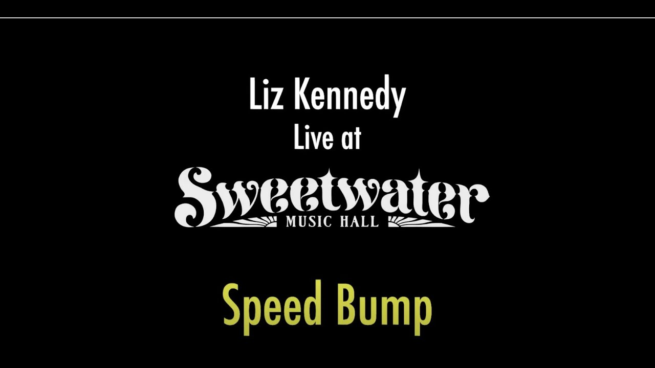 "Liz Kennedy Live at The Sweetwater Music Hall - ""Speed Bump"""