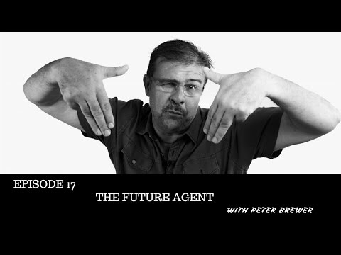 The Future Agent with Peter Brewer - Episode 17