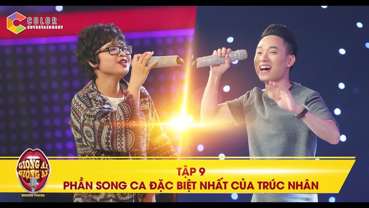 Giọng ải giọng ai | tập 9: Trúc Nhân bất ngờ song ca với giọng hát đặc biệt  nhất chương trình - YouTube