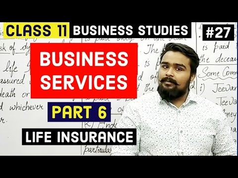 #27, Life insurance and its types(Class 11 business studies)