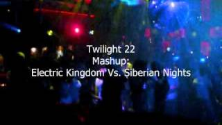 Twilight 22 - Siberian Nights vs Electric Kingdom Ultimix