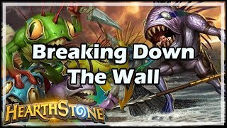[Hearthstone] Breaking Down The Wall