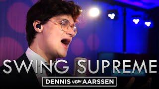Swing Supreme - Dennis van Aarssen (Robbie Williams Cover)