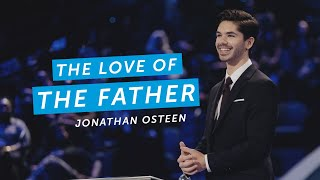 The Love Of The Father | Jonathan Osteen