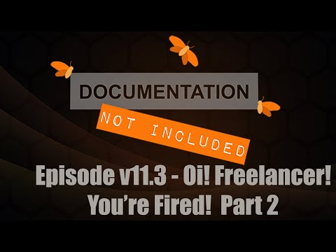Episode v11.3: Oi! Freelancer! You're Fired! Part Two