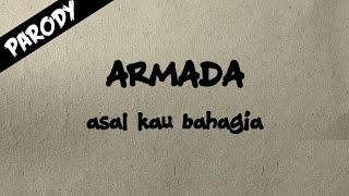 Armada - Asal Kau Bahagia [Parody]