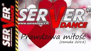 SERVERdance Prawdziwa miłość (remake 2018)
