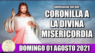 Coronilla a la Divina Misericordia de HOY DOMINGO 01 de AGOSTO de 2021   Conversación con Dios