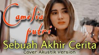 Akhir Sebuah Cerita Akustik - Camelia Putri Cover