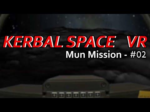 Kerbal Space VR: Mun Mission 2/2 (#02)