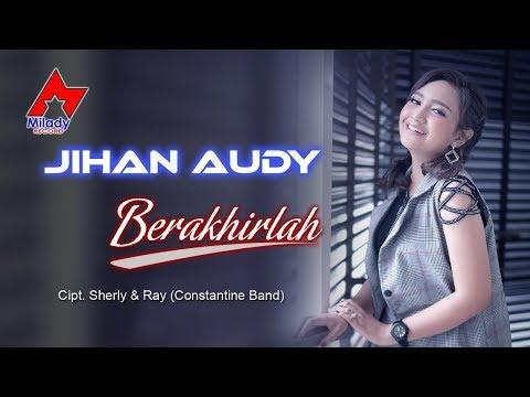 Download Jihan Audy - Berakhirlah  Mp4 baru