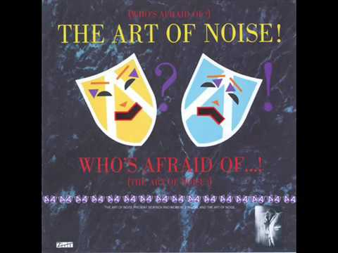 The Art Of Noise Who's Afraid Of The Art Of Noise (Full Album)