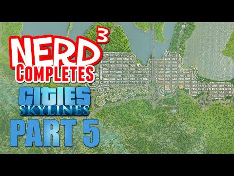 Nerd³ Completes... Cities: Skylines - Part 5