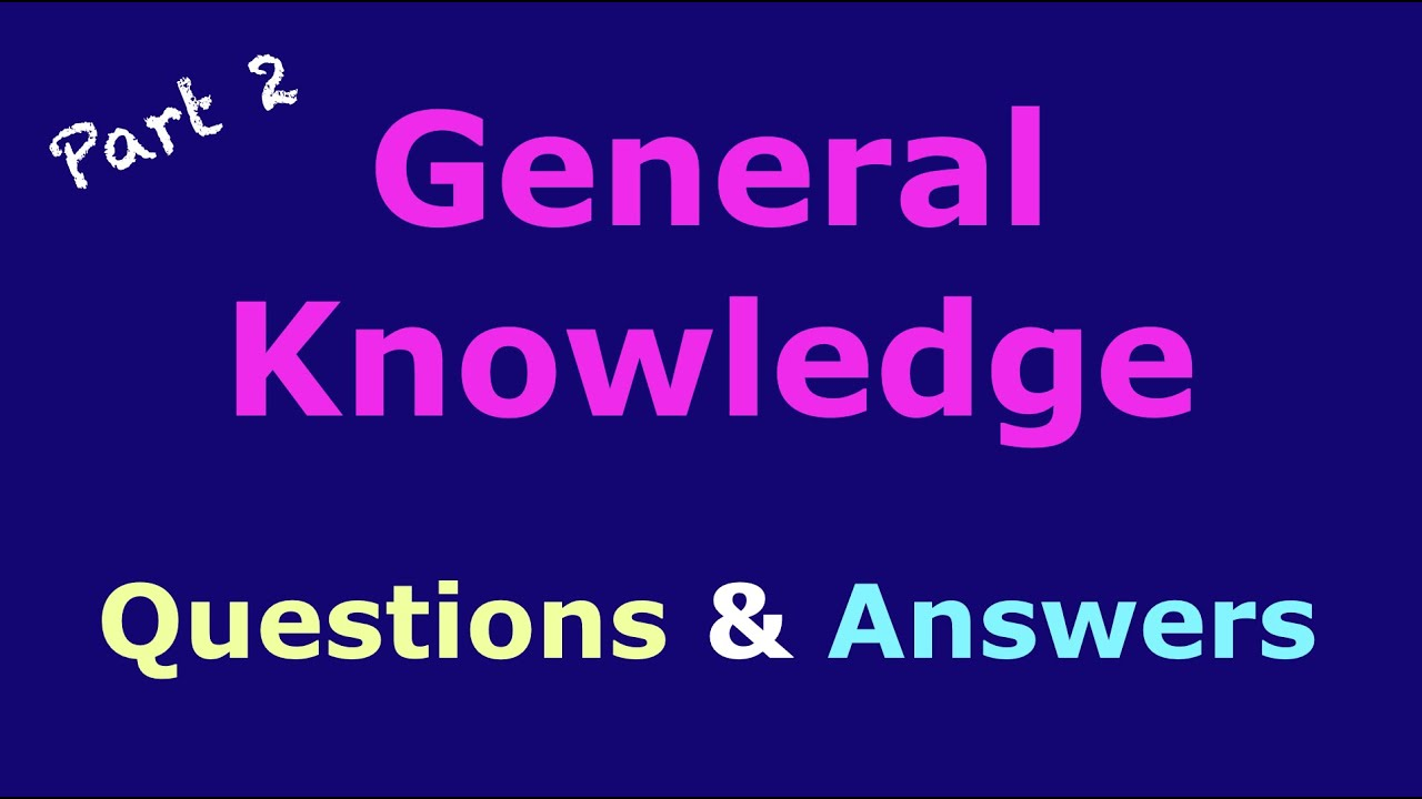 GK Questions and Answers - General Knowledge For Kids - Trivia Quiz -Gk  Test -Grade 5,6,7,8 - Part 2