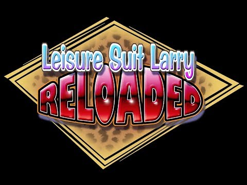 Dirty Plays: Leisure Suit Larry: Reloaded (Part 1)