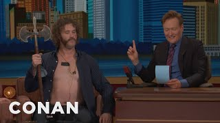 Why T.J. Miller Is Shirtless With A Battle Axe - CONAN on TBS