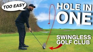 THE SWINGLESS GOLF CLUB - Hole in ONE challenge
