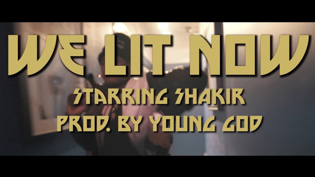 """Shakir """"We Lit Now"""" Feat. Lexi Breed (Prod. By Young God)"""