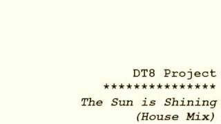 """DT8 Project - """"The Sun Is Shining (House Mix)"""""""