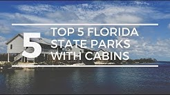 TOP 5 FLORIDA STATE PARKS with CABIN Rentals