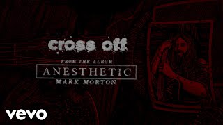 Mark Morton - Cross Off (Lyric Video) ft. Chester Bennington