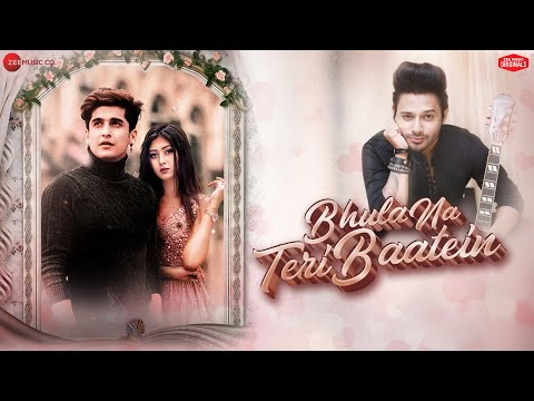 Bhula Na Teri Baatein - Bhavin B & Sana K | Stebin Ben | Anjjan B | Kumaar | Zee Music Originals