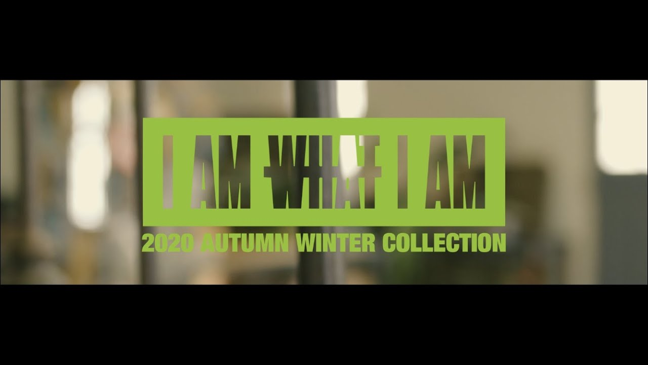 I AM WHAT I AM 2020 AUTUMN/WINTER COLLECTION Teaser