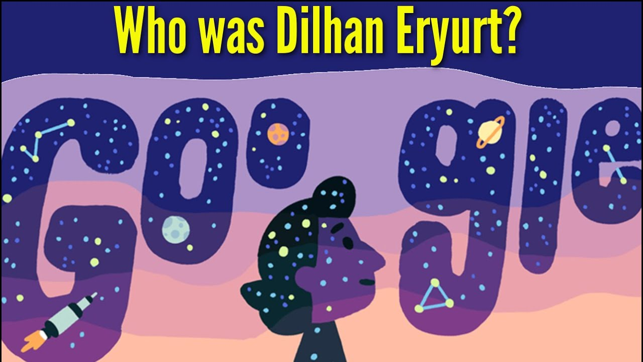 Google doodle celebrates female Turkish astrophysicist Dilhan Eryurt