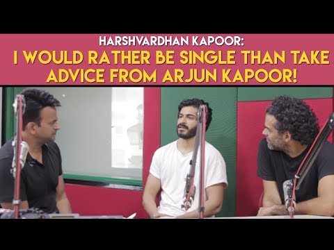 Harshvardhan Kapoor: 'I would rather be single than take advice from Arjun Kapoor !' Mp3