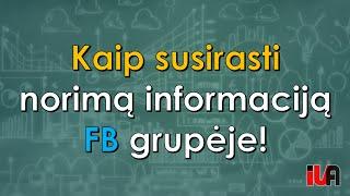 Kaip susirasti norimą informaciją bet kurioje Facebook grupėje!
