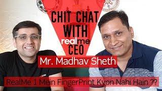 Realme1 Fingerprint | Realme2 kab | RealYou? | Interview with Madhav Sheth