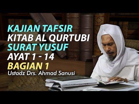 Kajian Tafsir Al Qurtubi ( Surat Yusuf Ayat 1-14 ) Bagian 1 - Ustadz Ahmad Sanusi