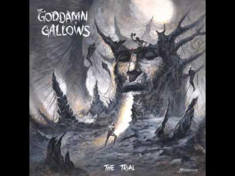 The Goddamn Gallows - The Trial 2018 (Full Album)