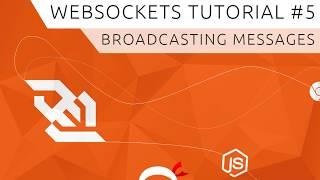 Websockets  Using Socket.io  Tutorial #5 - Broadcasting Messages