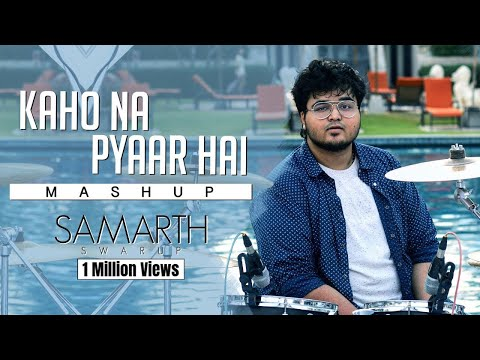 Kaho Na Pyaar Hai  Mashup Version All Songs  SAMARTH SWARUP  Hrithik Roshan  Ameesha Patel