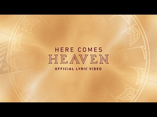 Here Comes Heaven | Official Lyric Video | Elevation Worship