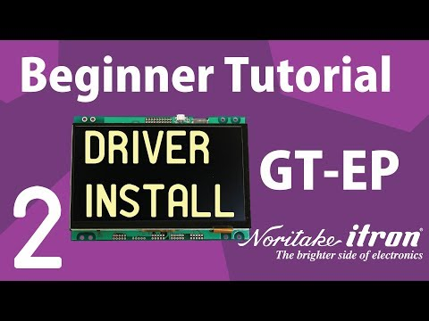 Noritake GT-EP Beginner Tutorial: Part 2 | Install TFT Driver