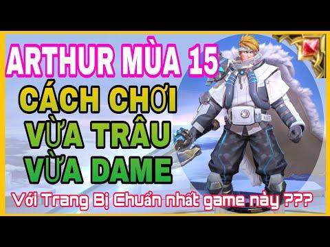 Arthur mùa 15 | Cách lên đồ và bảng ngọc Arthur mùa 15 chuẩn và mạnh nhất liên quân - HD GAME 76