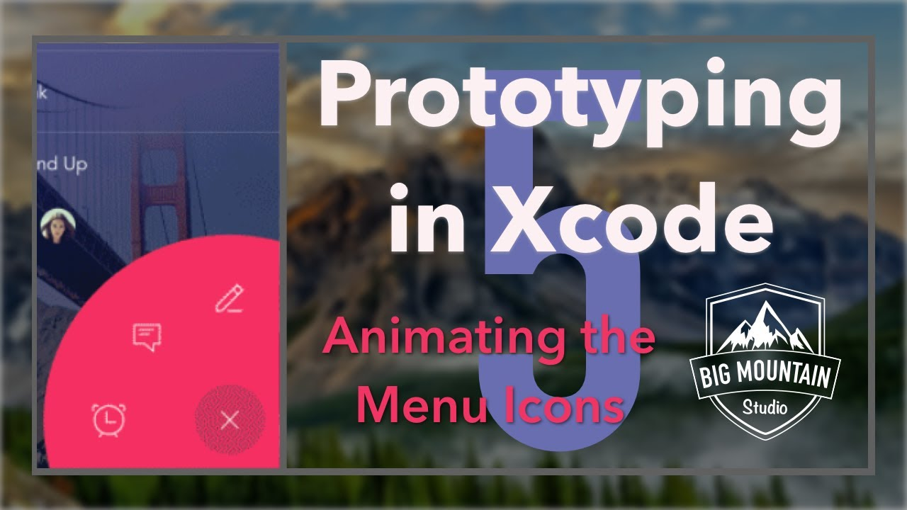 Prototyping Apps in Xcode: Expanded Menu Button Animation: Part 5 (iOS,  Xcode 8, Swift 3)