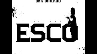 """Hit The Esco"" - GGE Ent @Bar.Dineroo"