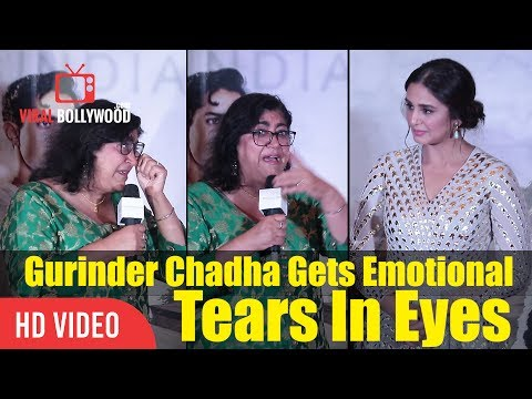 Gurinder Chadha Crying  Gurinder Chadha Gets Very Emotional  PARTITION 1947 Music Launch
