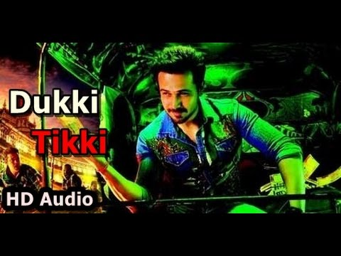 Dukki Tikki | Raja Natwarlal | Emraan Hashmi | Mika Singh | 2014