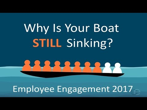 Employee Engagement Why Is Your Boat Still Sinking