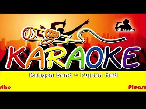Kangen Band ~ Pujaan Hati Karaoke