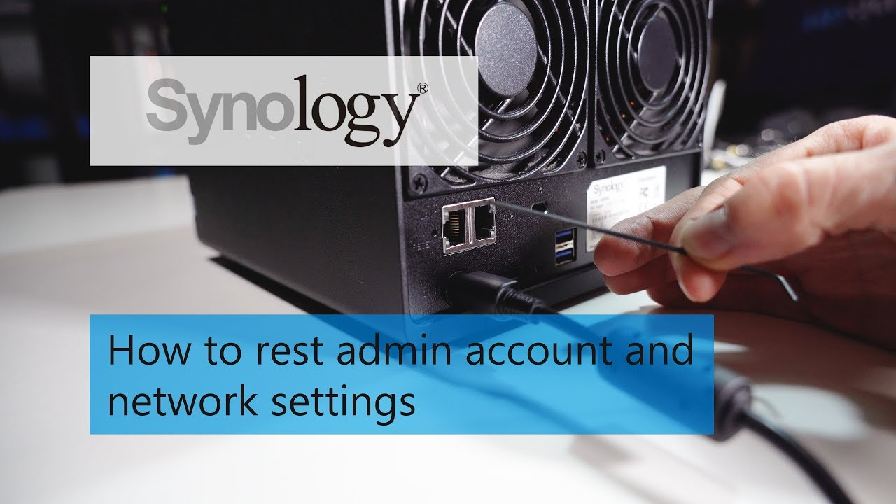 How to reset admin account and network settings on any Synology