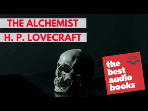 The Alchemist by H. P. Lovecraft - AudioBook Full - Short Ghost and Horror AudioBooks Collection