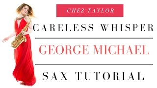 How to play George Michael Careless Whisper on sax. 🎶 Saxophone lesson/tutorial.