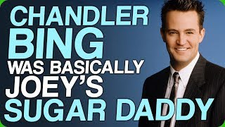Chandler Bing Was Basically Joey's Sugar Daddy (The Ultimate Wing Daddy)